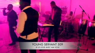 YOUNG SERVANT 509 - Je le loue avec ma voix WEDDING