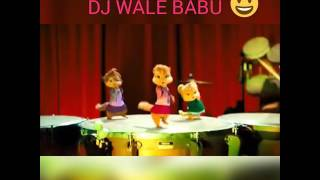 ''DJ WALE BABU'' Chipmunk Dance