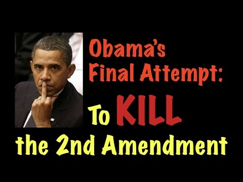 watch Obama's Final Attempt To KILL The 2nd Amendment