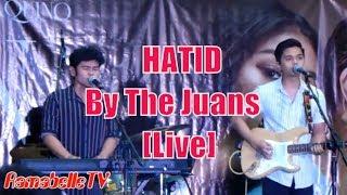 THE JUANS - HATID (LIVE)