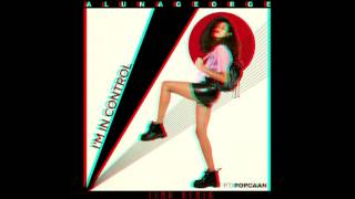 AlunaGeorge - I'm In Control ft. Popcaan (Ismv Remix)
