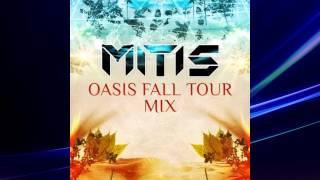 ►MitiS - Oasis Fall Tour Mix 2014◄ 【HQ】