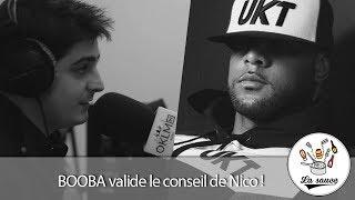 BOOBA valide le conseil de Nico !