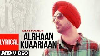 Diljit Dosanjh | Punjabi Songs | Alrhaan Kuaariaan | Smile | Lyrical Song | T-Series