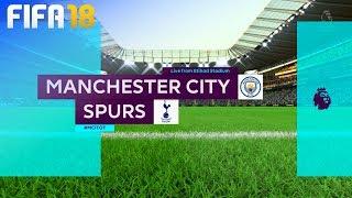 FIFA 18 - Manchester City vs. Tottenham Hotspur @ Etihad Stadium