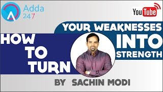 HOW TO TURN YOUR WEAKNESSES INTO STRENGTH