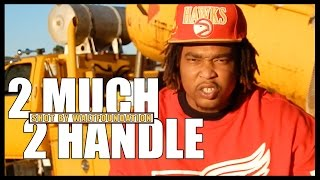 GREEDY G - 2 MUCH 2 HANDLE FEAT. CELEBREADY & PRONTO (DIRECTED BY WALTFOUNDATION)