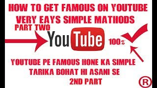 How To Get Famous On Youtube And Get More Views Very Easy Part 2