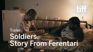 SOLDIERS. STORY FROM FERENTARI Trailer | TIFF 2017