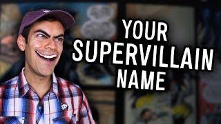 Your SUPERVILLAIN Name (YIAY #433)
