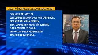 """Aksu TV Yönetim Kurulu Başkanı Adnan Yener """"Türk Silahlı Kuvvetleri Daima Dualarımızda!"""""""