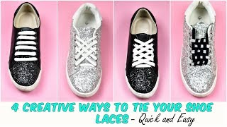 4 Creative WAYS To Tie Your Shoe Laces | Quick and Easy