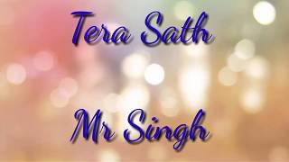 Tera Sath - Mr Singh  | Official Video  | |Digtial Partner Triranga Tv| (romantic Rap)