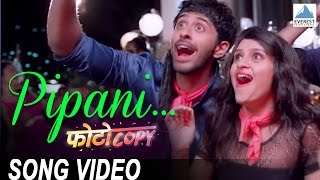 Pipani पिपाणी Song Video - Photocopy | New Marathi Songs 2016 | Parna Pethe, Chetan Chitnis