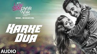Karke Dua Full Audio  Song   Luv Shv Pyar Vyar   GAK and Dolly Chawla   T-Series