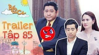 Bố là tất cả|trailer tập 85: Ông Phú tức giận khi biết kế hoạch kết hôn của Minh Thảo và Hoàng Khang