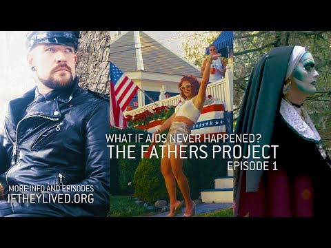 Xxx Mp4 FATHERS Episode 1 What If AIDS Never Happened 3gp Sex