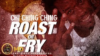 Chi Ching Ching - Roast Or Fry (Bread Fruit) [Wicked Wicked Riddim] January 2016