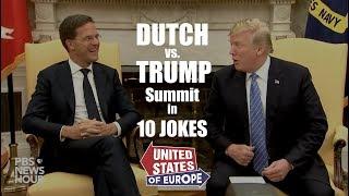 "Dutch vs. Trump Summit in 10 Jokes   ""United States of Europe"""