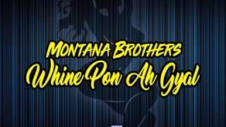 Montana Brothers - Whine Pon Ah Gyal (Vincy Mas 2018 Soca)