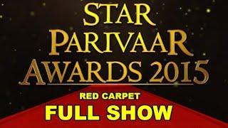 Star Parivaar Awards 2015: Red Carpet | Full Show !!!