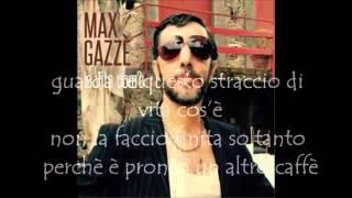 Lyrics Max Gazz   la vita com'é
