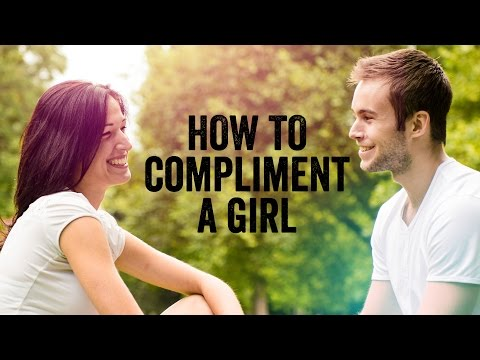 How To Compliment A Girl