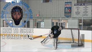 How to Score a Goalie Goal - Goalie Smarts Ep. 15