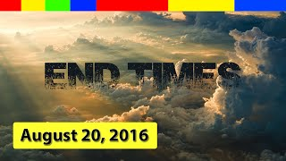 End Times Bible Prophecy 2016 | Shocking End Times Signs: Latest News (AUGUST 20ST, 2016)
