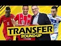 HUGE CONFIRMED TRANSFERS! (TRANSFER ROUND-UP)