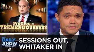 Jeff Sessions, You're Fired. Guy from CNN, You're Hired.   The Daily Show