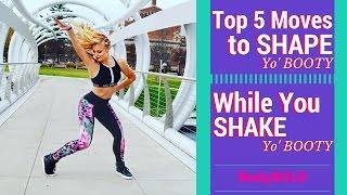 Top 5 Moves to SHAPE Yo