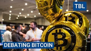 The bitcoin debate rages on