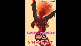 Shatta Wale - Go Shordy ft. Majesty & Shatta Michy (Audio Slide)