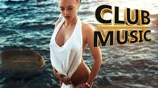 New Best Popular Club Dance House Remixes Songs Mix 2017 - CLUB MUSIC