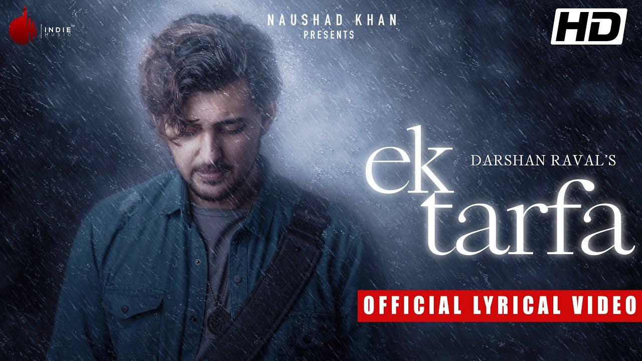 Ek Tarfa - Darshan Raval   Official al   Romantic Song 2020   Indie Music Label