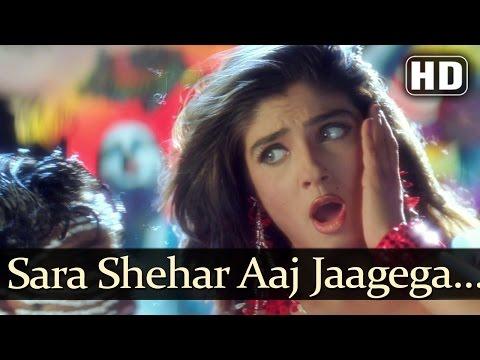 Xxx Mp4 Sara Shehar Aaj Jaagega HD Ghulam E Mustafa Song Raveena Tandon Sunita Rao Hits 3gp Sex