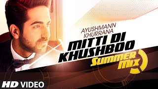 Mitti Di Khushboo (Summer Mix) VIDEO Song | Ayushmann Khurrana, Tatva K | T-Series