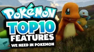 Top 10 New Features Needed in Pokemon Games feat. Accomplished