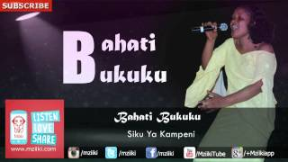 Siku Ya Kampeni | Bahati Bukuku | Official Audio