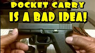 Pocket Carry is a Bad Idea!! Tales from the hood part 1