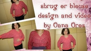 Crochet easy shrug or blouse by Oana
