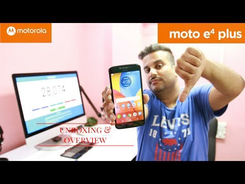 Moto E4 Plus - Indian Retail Unit - Unboxing & Overview