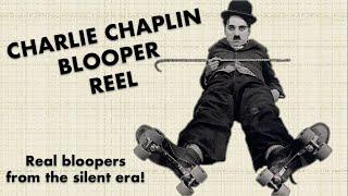 Chaplin Blooper Reel