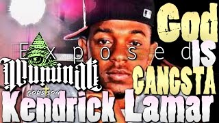 Kendrick Lamar - God Is Gangsta Illuminati Exposed