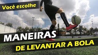 COMO LEVANTAR A BOLA DE MANEIRAS DIFERENTES