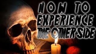 """""""Ritual to Experience The Other Side""""
