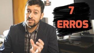 7 Erros que Você deve Evitar