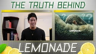 The Truth Behind Beyonce's Lemonade!