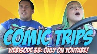 Comic Trips- Webisode 33: